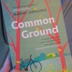 Image for the Tweet beginning: #amreading #commonground by @NaomiIshiguro @TinderPress
