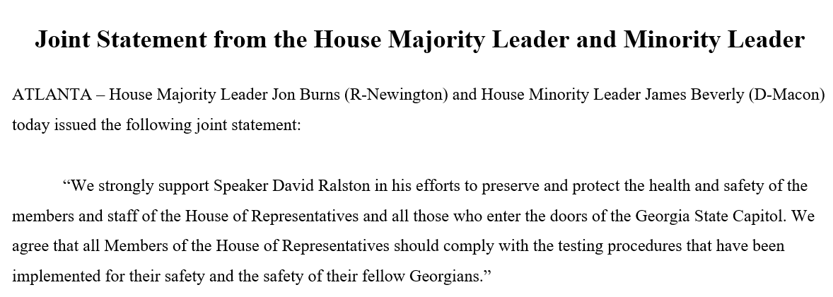 A rare joint statement from the State House Democratic and Republican leaders after the Speaker kicked a fellow Republican State Rep out of the chamber for refusing the testing regimen required of all members and staff.   #gapol