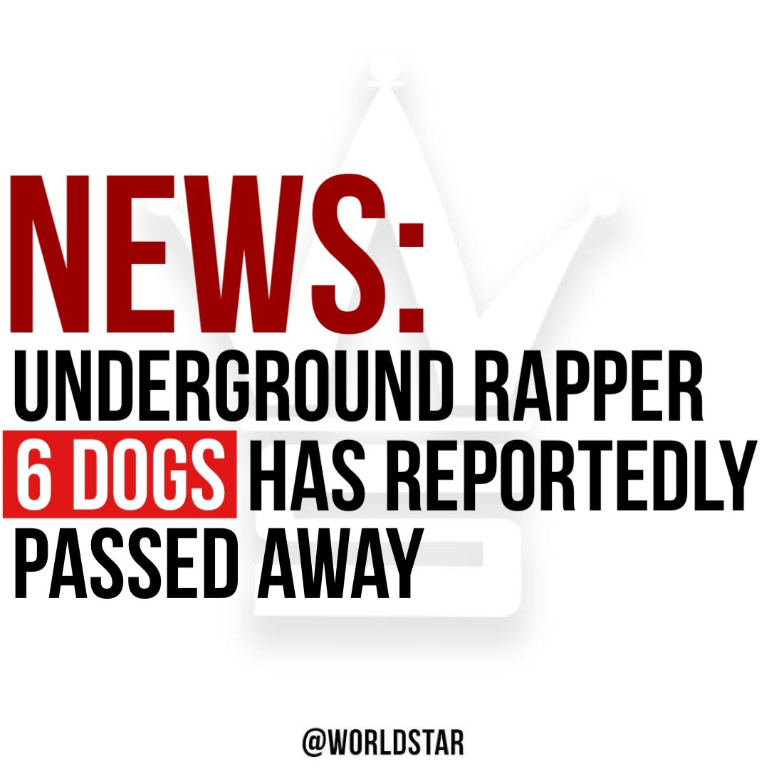 According to several reports, underground rapper #6Dogs has passed away due to suicide. Our thoughts and prayers are with his family and friends. 🙏 #RIP6Dogs