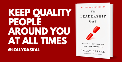 """Keep quality people around you at all times. who you spend your time with reflects unto you!  LEARN WHY: #1 National #Bestseller >>> """"The Leadership Gap"""" By @LollyDaskal   #TheLeadershipGap #Book #Leadership #Management #HR"""
