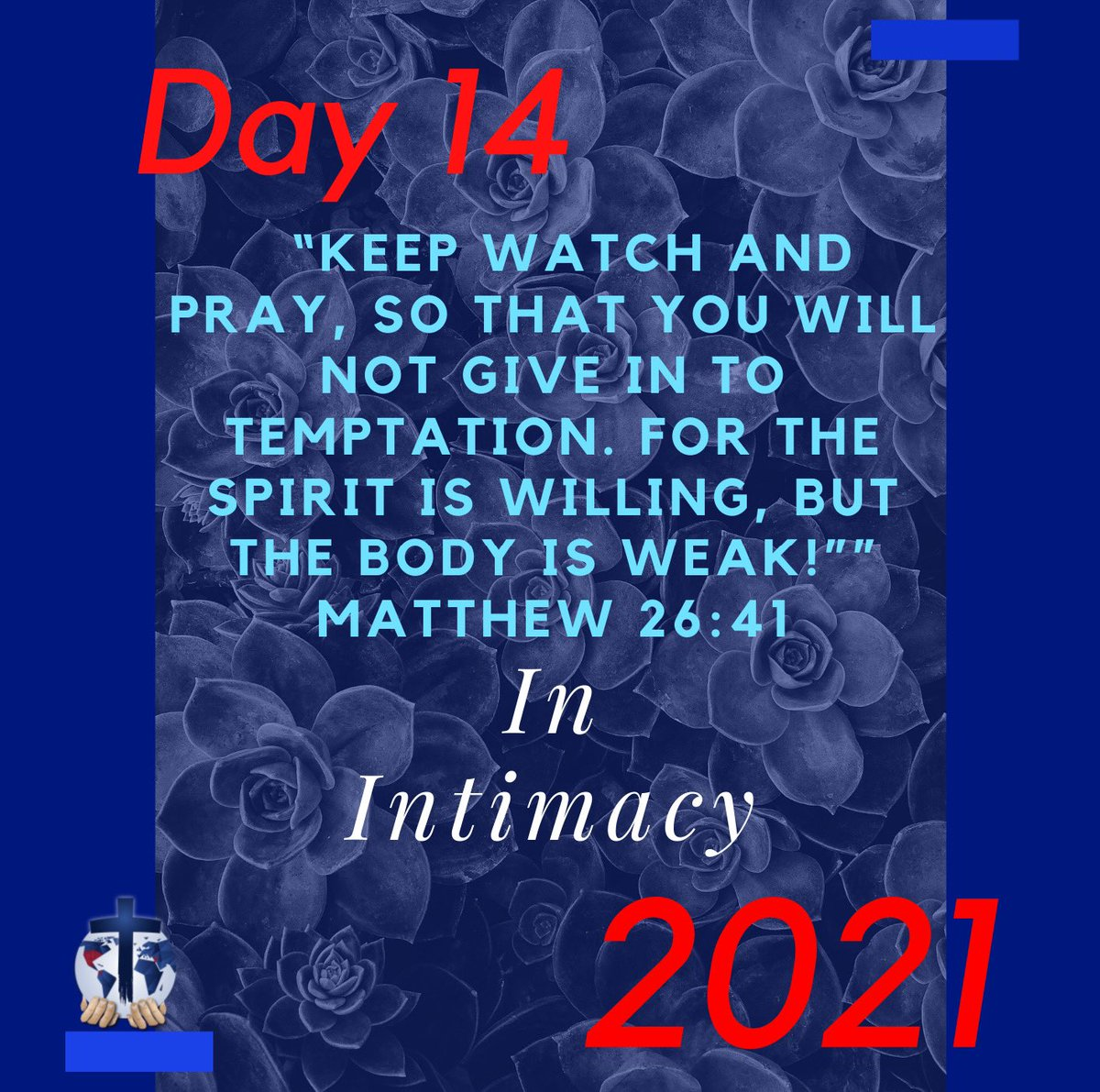 Intimacy = Be more like Jesus - He is Sufficient - Depend on Him = Fix your eyes on Jesus  #Day14 #Matthew26 #InIntimacy #Fasting2021