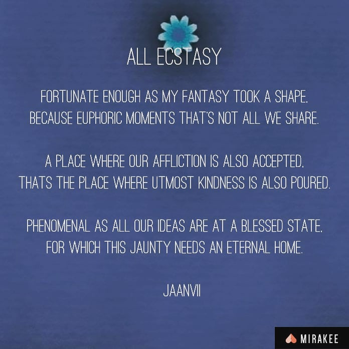 All Ecstasy..  #Poetry #writing #WritingCommunity #poet #poetrycommunity #poetrylovers #writers #poet #PositiveVibes #FridayThoughts #Smile #poets #morningvibes #WritingCommunity  #writer