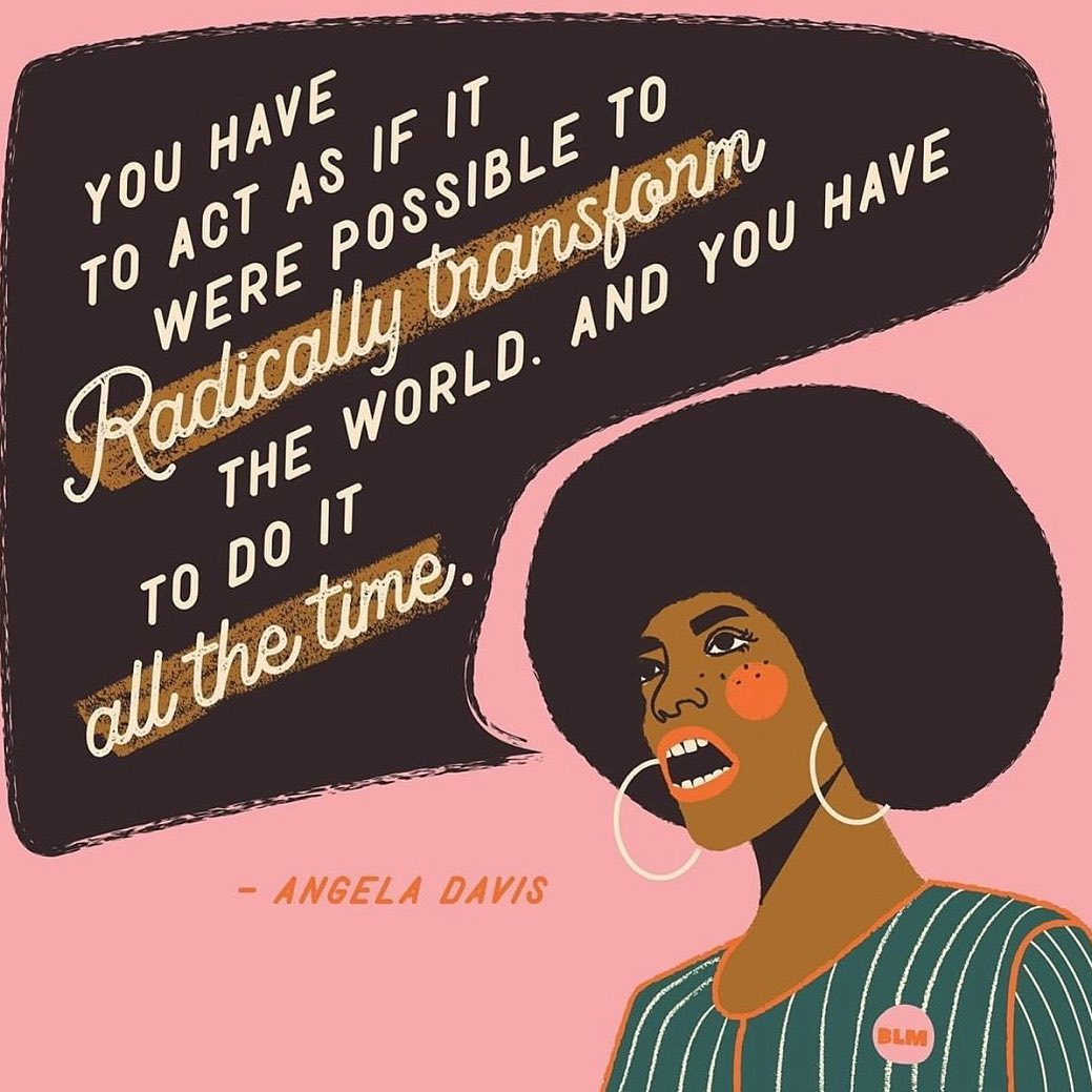 """✨ A little reminder to be brave and radical today, as the world celebrates the birth of the incredible Angela Davis.    """"You have to act as if it were possible to radically transform the world. And you have to do it all the time."""" ✨   🎨 Art from @coolassblackwoman (on insta)"""