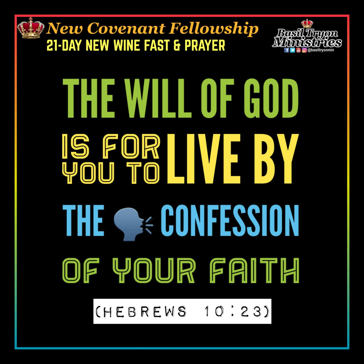 21-DAY NEW WINE Fast & Prayer DAY 18: THE WILL OF GOD IS FOR YOU TO LIVE BY THE CONFESSION OF YOUR FAITH (Hebrews 10:23)  #NCF #RAK #BTM #NewWine #Fast #Prayer #Day18 #Will #God #Faith #Confession