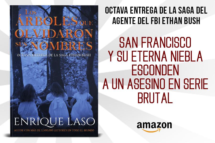 LOS ÁRBOLES QUE OLVIDARON SUS NOMBRES @enriquelaso @merylaso  Octava entrega de la saga del agente del FBI #EthanBush  UN CASO ESCALOFRIANTE...  #kindleunlimited ►     #kindle #amazon #thriller #suspense #novelanegra #bestseller #horror #terror