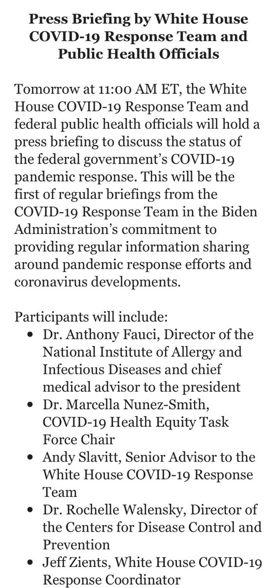 The Biden White House is holding its first Covid response team press briefing tomorrow. @PressSec says they'll be held three times a week. Briefers are Fauci, Nunez-Smith, Slavitt, Walensky and Zients.