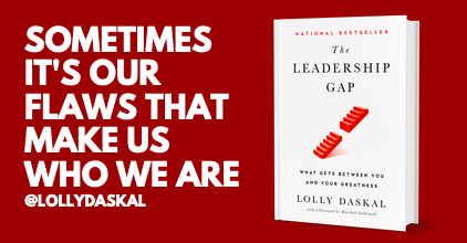 """Sometimes it's our flaws that make us who we are.  LEARN WHY: #1 National #Bestseller >>> """"The Leadership Gap"""" By @LollyDaskal   #TheLeadershipGap #Book #Leadership #Management #HR"""