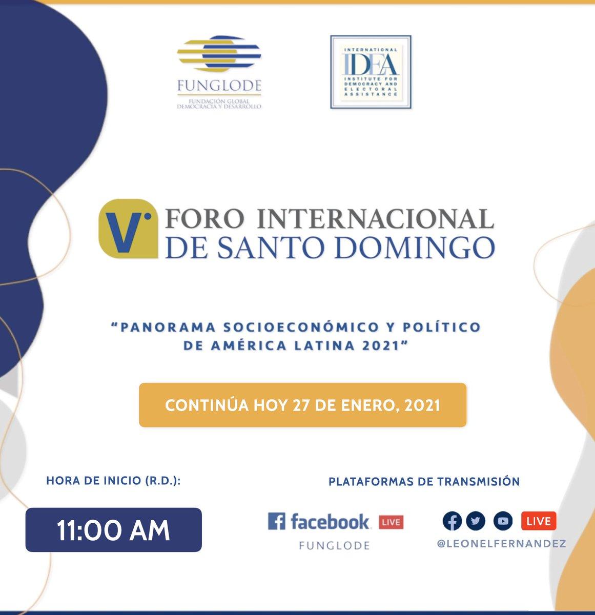 Hoy miércoles 27, a partir de las 11:00 a.m., continuamos con las sesiones de trabajo virtuales del V Foro Internacional de Santo Domingo, que organiza @FUNGLODE e @Int_IDEA.   Les invito a sintonizar a través de nuestras plataformas digitales.  #VForoDeSantoDomingo  #ForoLAC2021 https://t.co/WW5yxTF9tK