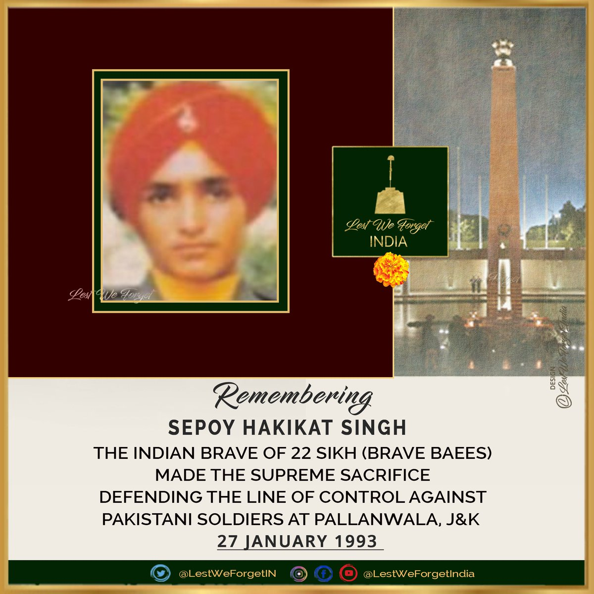 TWENTY EIGHT years ago this young #IndianBrave made the supreme sacrifice defending the Nation.  #LestWeForgetIndia🇮🇳 Sepoy Hakikat Singh, 22 SIKH, fell fighting braving enemy soldiers at the LoC at Pallanwala, J&K #OnThisDay 27 January in 1993  Remember his service & sacrifice🏵️