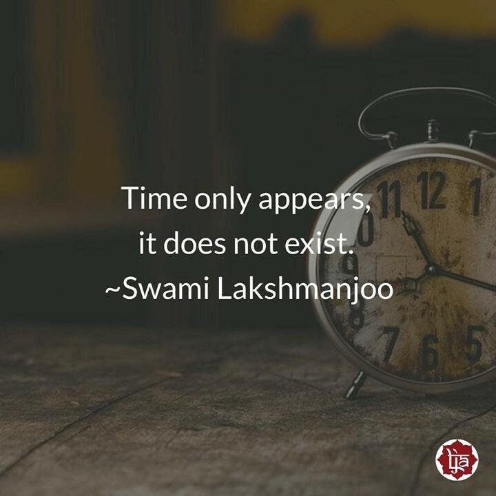 Time only appears, it does not exist. ~Swami Lakshmanjoo ⠀ #kashmirshaivism #godconsciousness #trika #yoga #meditation #awareness #onepointedness #nondualism  #devotion
