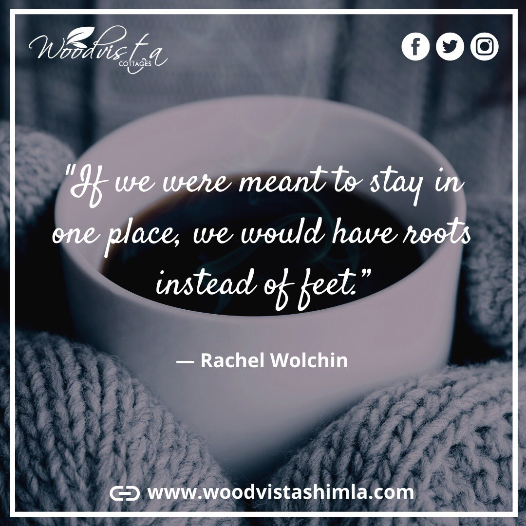 """If we were meant to stay in one place, we would have roots instead of feet.""  — Rachel Wolchin   #travel #tourist #shimla #lovemonth #shimladiaries #shimlahills #shimatea #Himachal #woodvistashimla #mountains #winter"