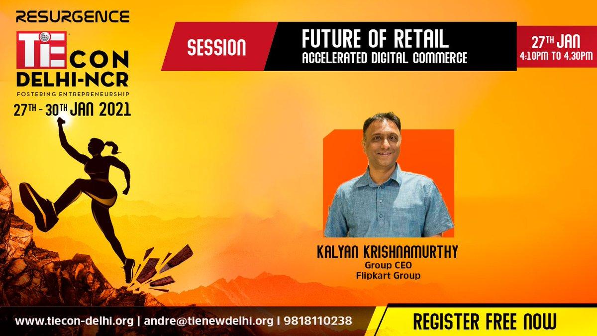 Block your calendar: @Flipkart Group CEO @_Kalyan_K delivers the fireside keynote on 𝗙𝘂𝘁𝘂𝗿𝗲 𝗼𝗳 𝗥𝗲𝘁𝗮𝗶𝗹: 𝗔𝗰𝗰𝗲𝗹𝗲𝗿𝗮𝘁𝗲𝗱 𝗗𝗶𝗴𝗶𝘁𝗮𝗹 𝗖𝗼𝗺𝗺𝗲𝗿𝗰𝗲 at #Resurgence #TiECon Delhi-NCR Today, Jan 27, 16:10 IST  Register free:  @TiEDelhi