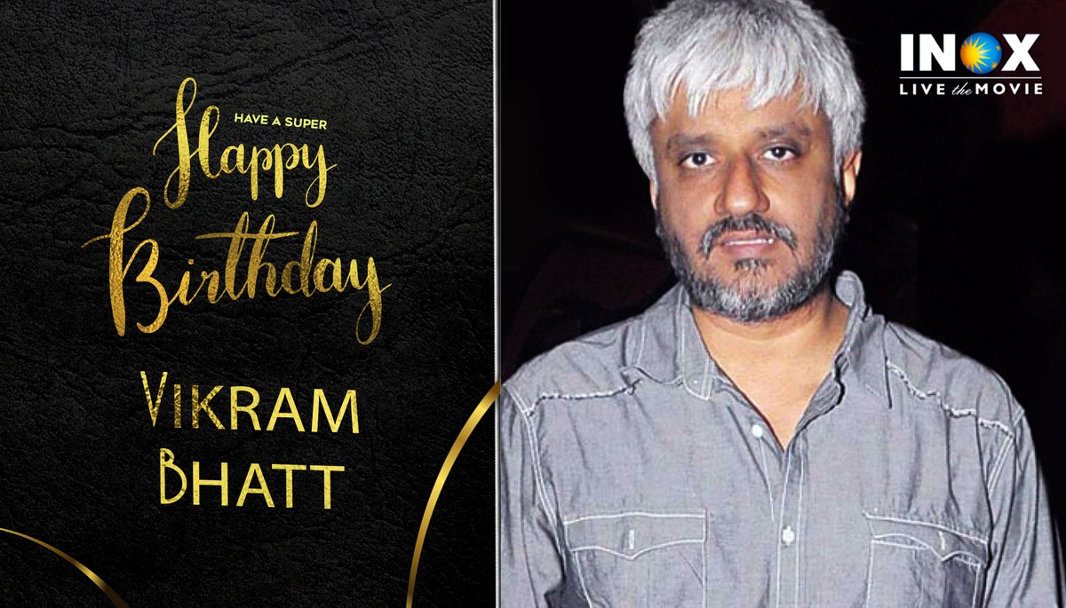 Here's wishing the highly gifted filmmaker and writer @TheVikramBhatt a very Happy Birthday #HappyBirthdayVikramBhatt  #INOXWishes #INOXMovies   #INOXTrivia: He is very scared of ghosts and ghouls! Believe it or not!