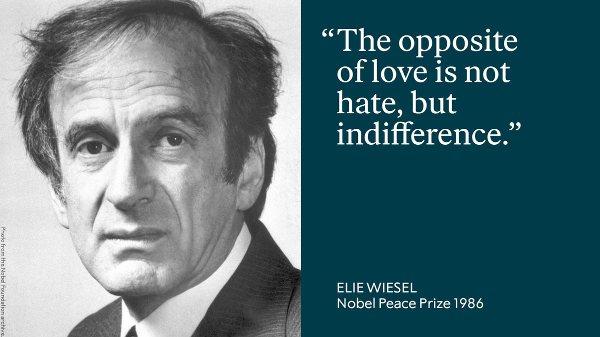 Nobel Laureate Elie Wiesel was a holocaust survivor, philosopher and humanist.  Wiesel made it his life's work to bear witness to the genocide committed by the Nazis during World War II. He saw the struggle against indifference as a struggle for peace.   #WeRemember