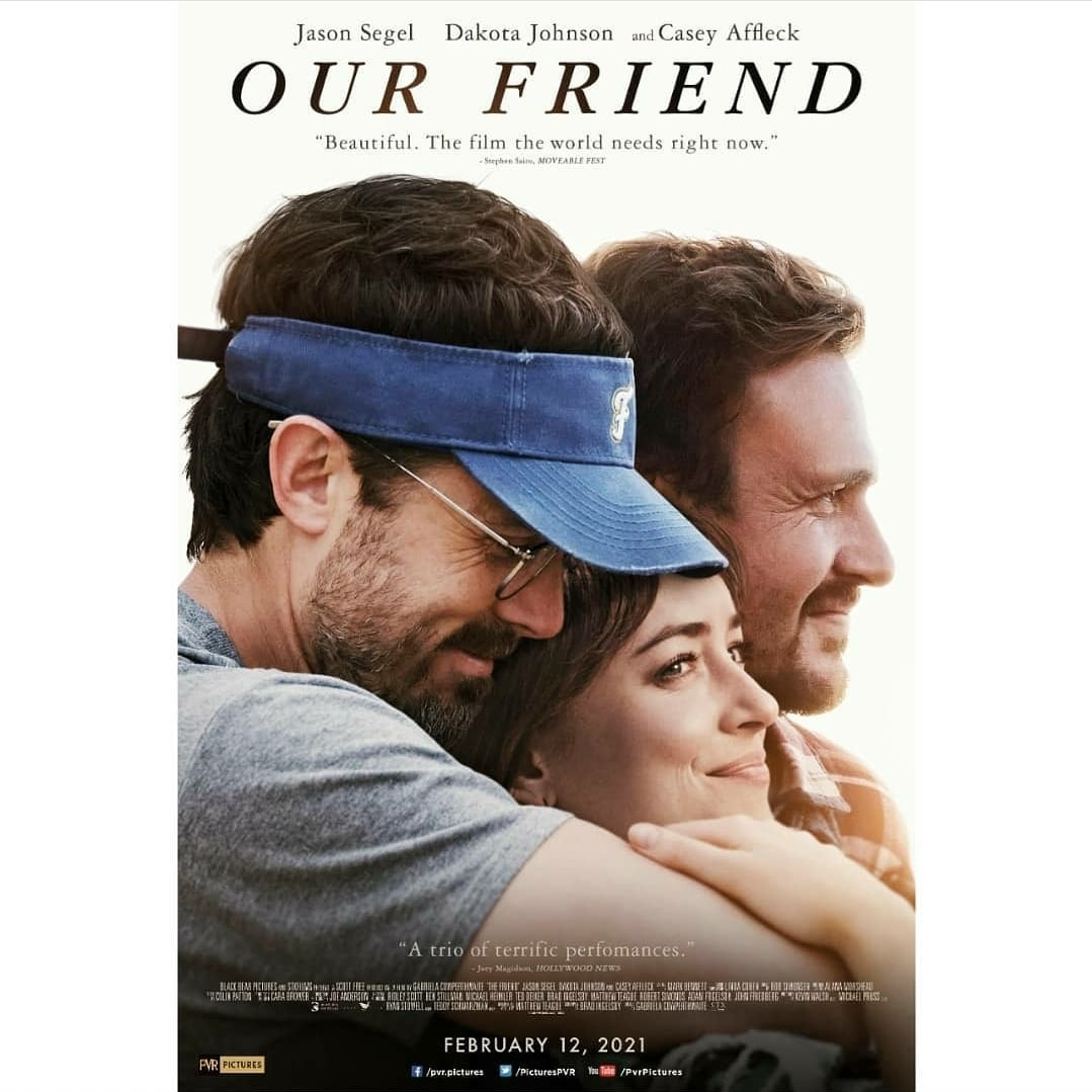 """""""A film that the world needs right now!"""" #OurFriend starring #JasonSegel #DakotaJohnson and #CaseyAffleck! #ComingSoon to a #Cinepolis near you!   #PVRPictures #PVRPicturesReleases #Cinepolis #CinepolisIndia"""