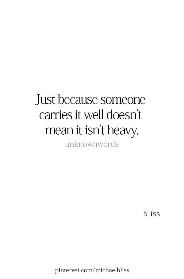 """Good #morning  """"Just because #Someone carries it well doesn't mean it isn't heavy."""" -unknown  Photo cred @mrmichaelbliss  #mentalhealth #MentalHealthAwareness #MentalHealthMatters #bekindtoothers #bekindtooneanother #empathy #quotes #quoteoftheday #quotestoliveby #quotesaboutlife"""