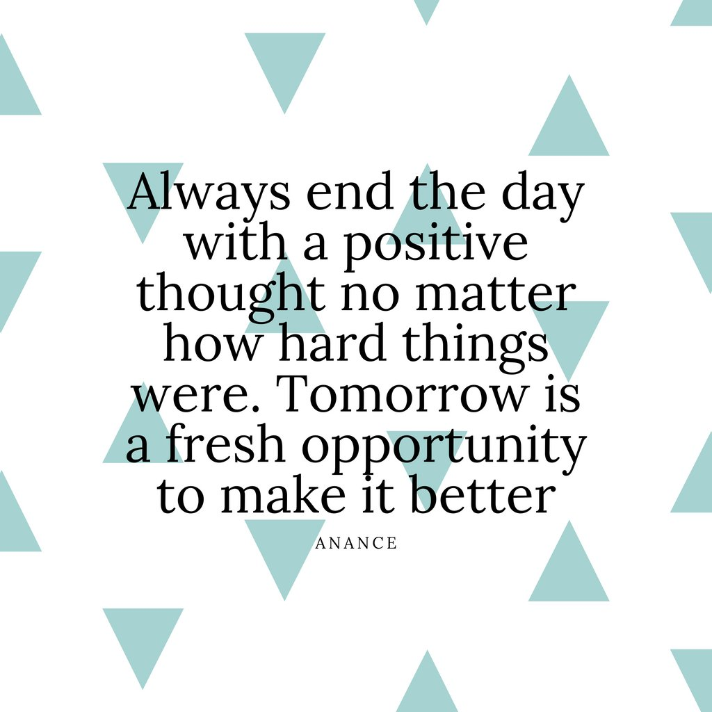Always end the day with a positive thought no matter how hard things were. Tomorrow is a fresh opportunity to make it better. #kindness #bekind #kindnessmatters #kindnessquotes #selfawareness #staypostitive #awareness #behappy #love #trust #loveyourself #bromsgrove #anance
