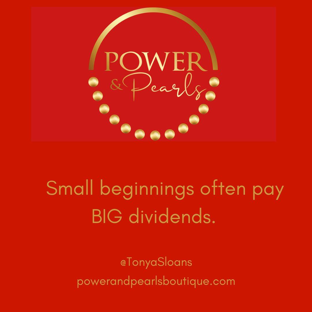 Small beginnings often pay big dividends!!!    #powerwoman #power #pearls #wisdom #career #women #work #smallbeginnings #startsmall #greatendings #makeamove #powerforward #makeastatement #rockyourpearls #fashion #mycollection #wearyourpearls #unitedbypearls