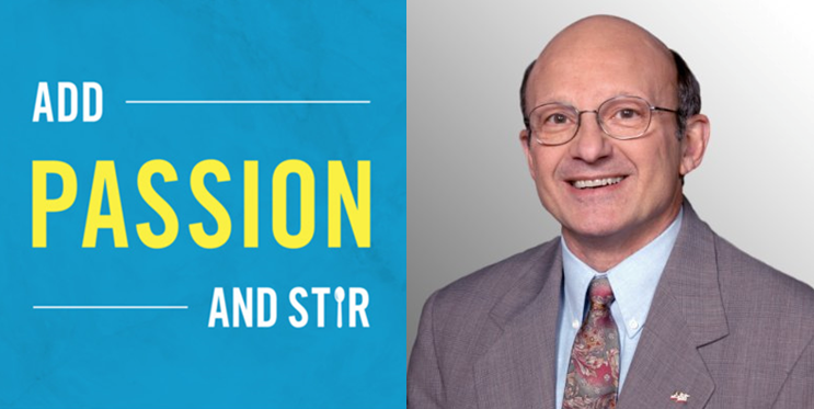 """A Purpose As Well As a Paycheck:"" Bill Novelli on How to Make a Dent in the Universe - on our #podcast @AddPassionStir #NoKidHungry #hunger #socialimpact"