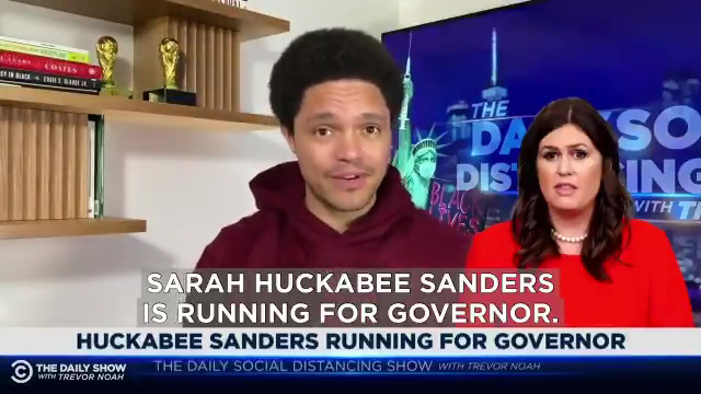 Sarah Huckabee Sanders is running for governor of Arkansas, so she'll probably say she's NOT running for governor and there's no state called Arkansas.