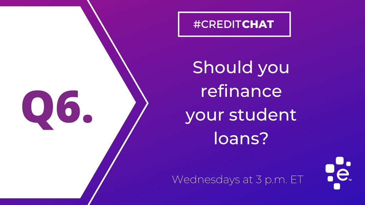Q6: Should you refinance your student loans? #CreditChat