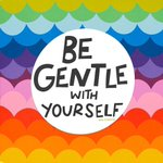 Image for the Tweet beginning: Be gentle with yourself. You're