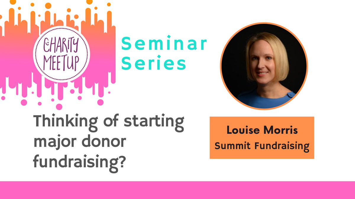 Charity Meetup Seminar - Thinking of starting major donor fundraising? With Louise Morris Building relationships with major donors and raising large gifts is a great opportunity for charities of all size.  #charitymeetup #charity #fundraising #majorgifts
