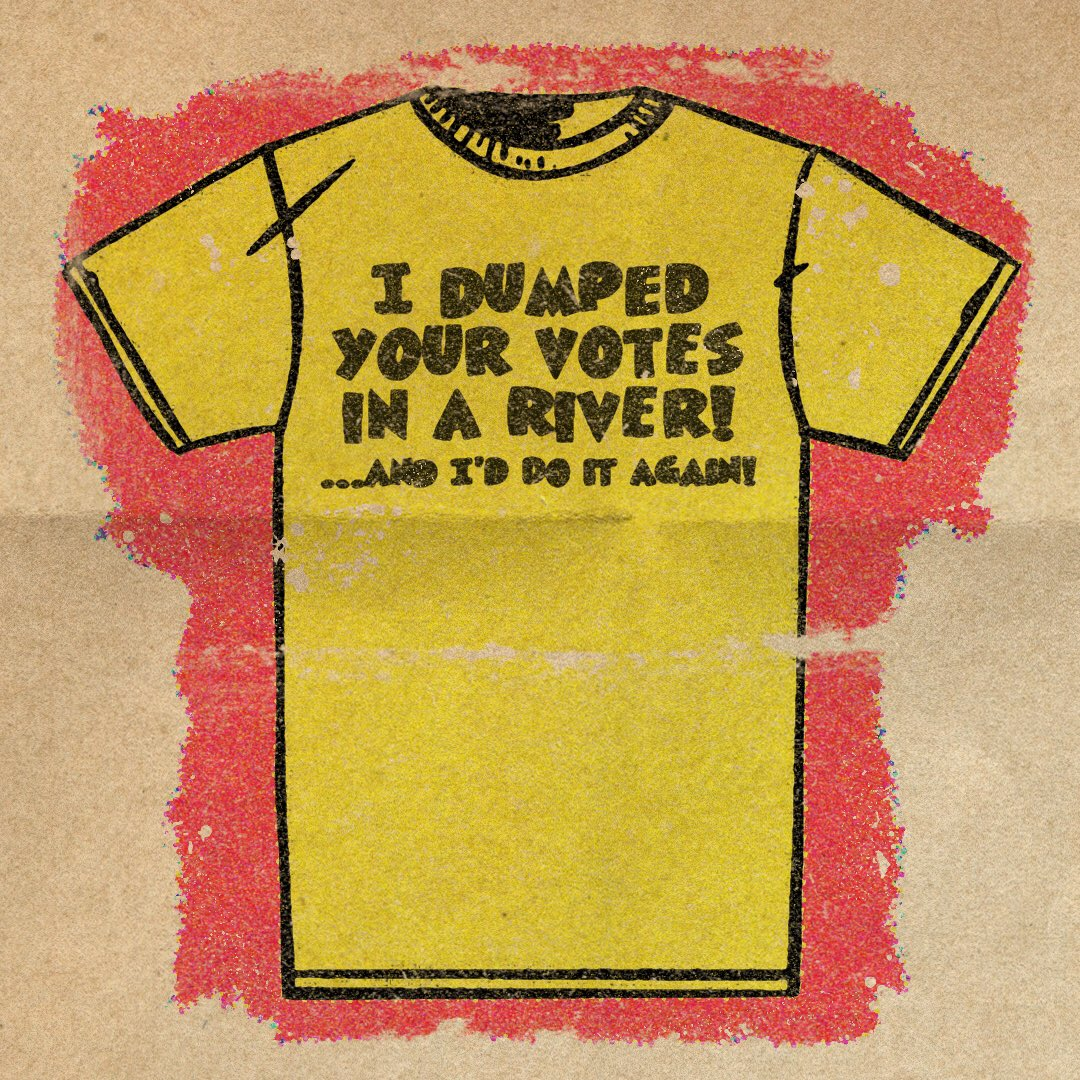 I dumped your votes in a river! ...and I'd do it again! #wednesdaythought #vote
