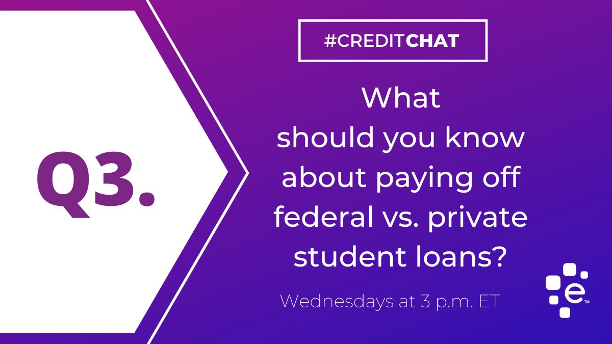 Q3: What should you know about paying off federal vs. private student loans? #CreditChat