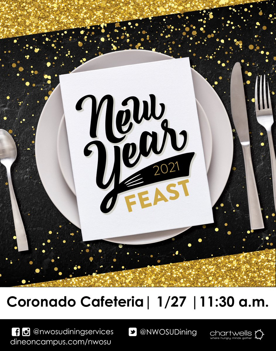 Don't forget about our New Year Feast at Coronado Cafe starting at 11:30! Say goodbye to 2020 and hello to 2021! #nwosudiningservices #wherehungrymindsgather #happynewyear