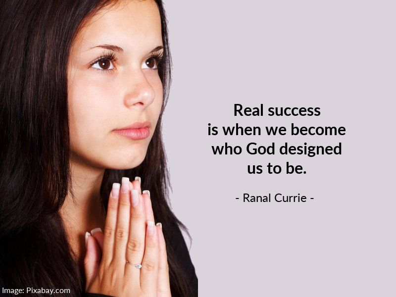 Replying to @Ranal55: Real success is when we become who God designed us to be.  #quote #success #design #WednesdayWisdom
