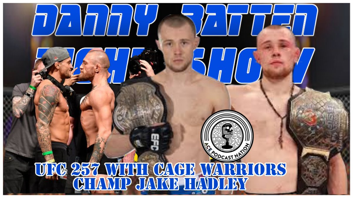 🚨NEW EPISODE🚨 New #FightShow only on @ACEcast_Nation w/guest @CageWarriors World Champ @JakeHadleyMMA talking his career, future & more plus breaking down #McGregorPoirier2 #UFC257 & more  Watch   DL  #MMA #UKMMA #UFC #CageWarriors