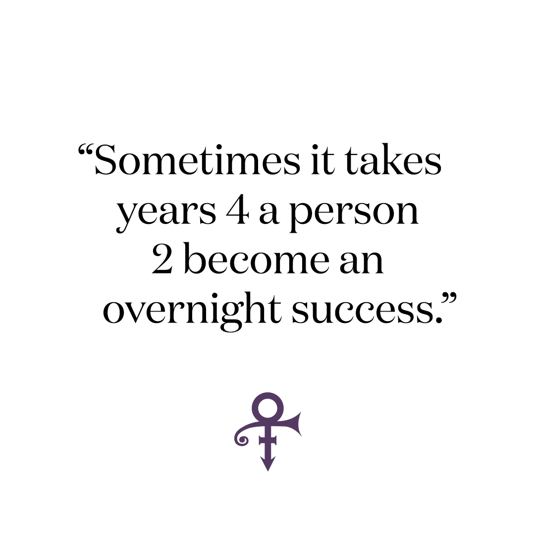 """Purple Rain made Prince a household name. But when the soundtrack and film were released in 1984, Prince had already been performing for over a decade and had recorded five previous albums. """"Sometimes it takes years for a person to become an overnight success,"""" he noted."""