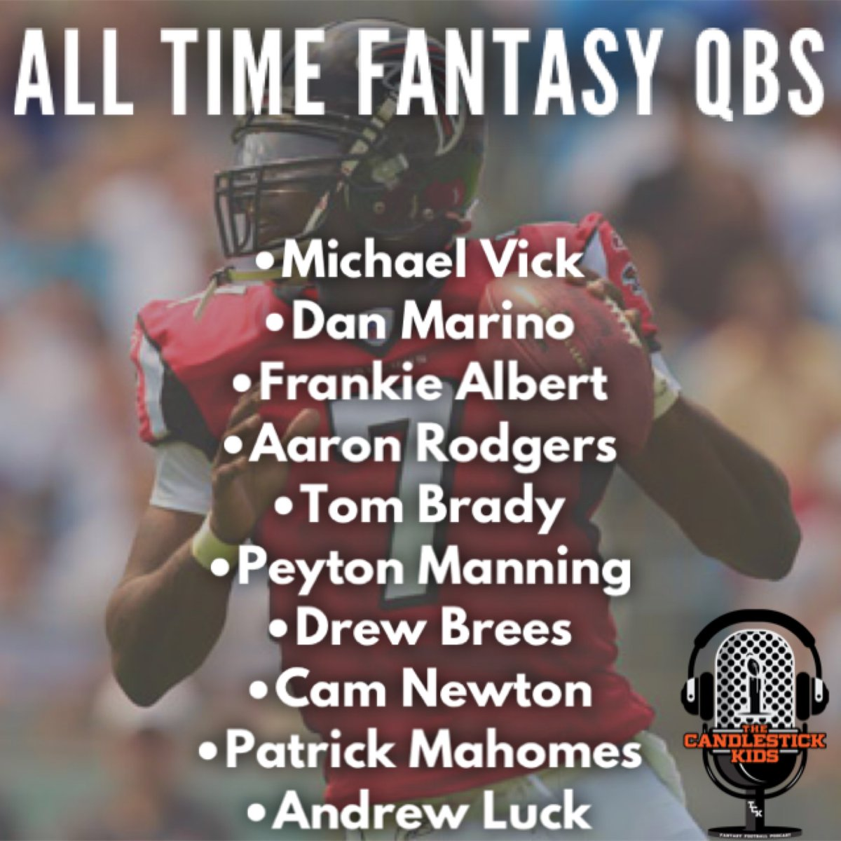 Here's our ALL TIME #FantasyFootball QBs.  Who'd we leave off?  @DweezeNutz and I explain more on Episode 351 of The Candlestick Kids Fantasy Podcast. Tune in for our reasoning!
