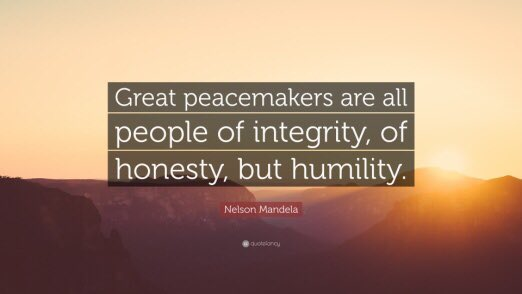 """""""As I have said, the first thing is to be honest with yourself. You can never have an impact on society if you have not changed yourself…great #peacemakers are all people of #integrity, of #honesty, but #humility."""" #NelsonMandela  #AllFaithsUnited #RGVInterfaith #OneHumanFamily"""