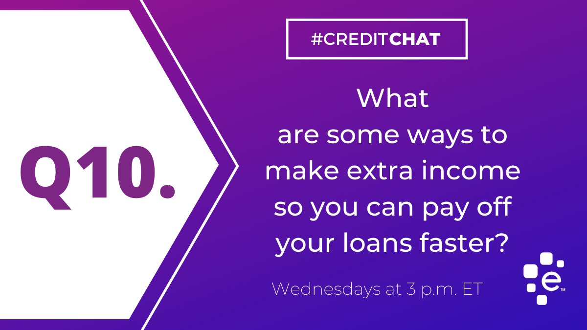 Q10. What are some ways to make extra income so you can pay off your loans faster? #CreditChat