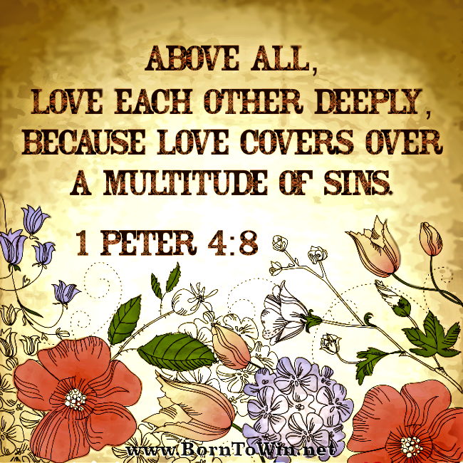 Do you put love above all? Above all, love each other deeply, because love covers over a multitude of sins. ~ 1 Peter 4:8 Learn more @  Like, Share and Comment #love #jesus #christian #god #bible #bibleversedaily #godislove #faith