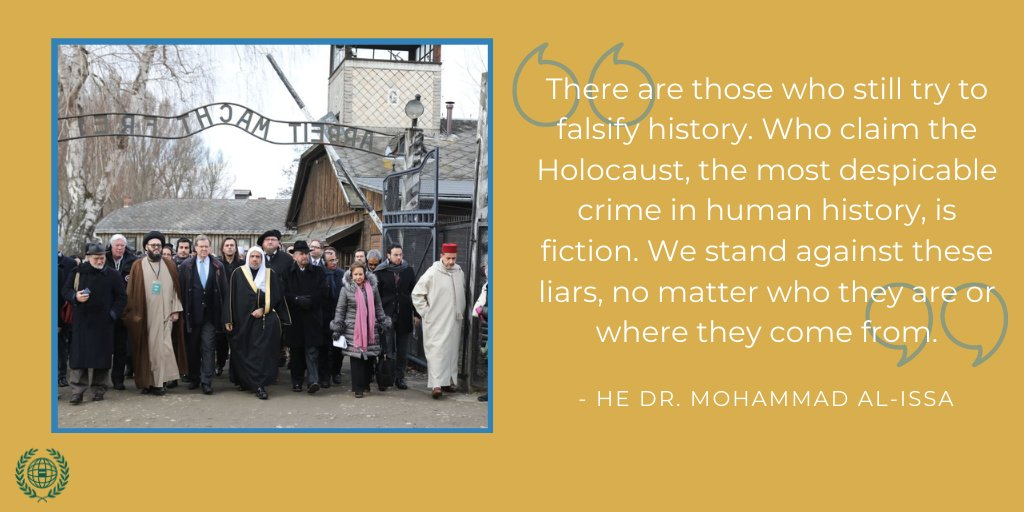 The #MuslimWorldLeague stands against those who try to falsify history and engage in Holocaust denial. We must all unite to extinguish the forces of hatred  & anti-Semitism. #WeRemember #HolocaustRemembranceDay