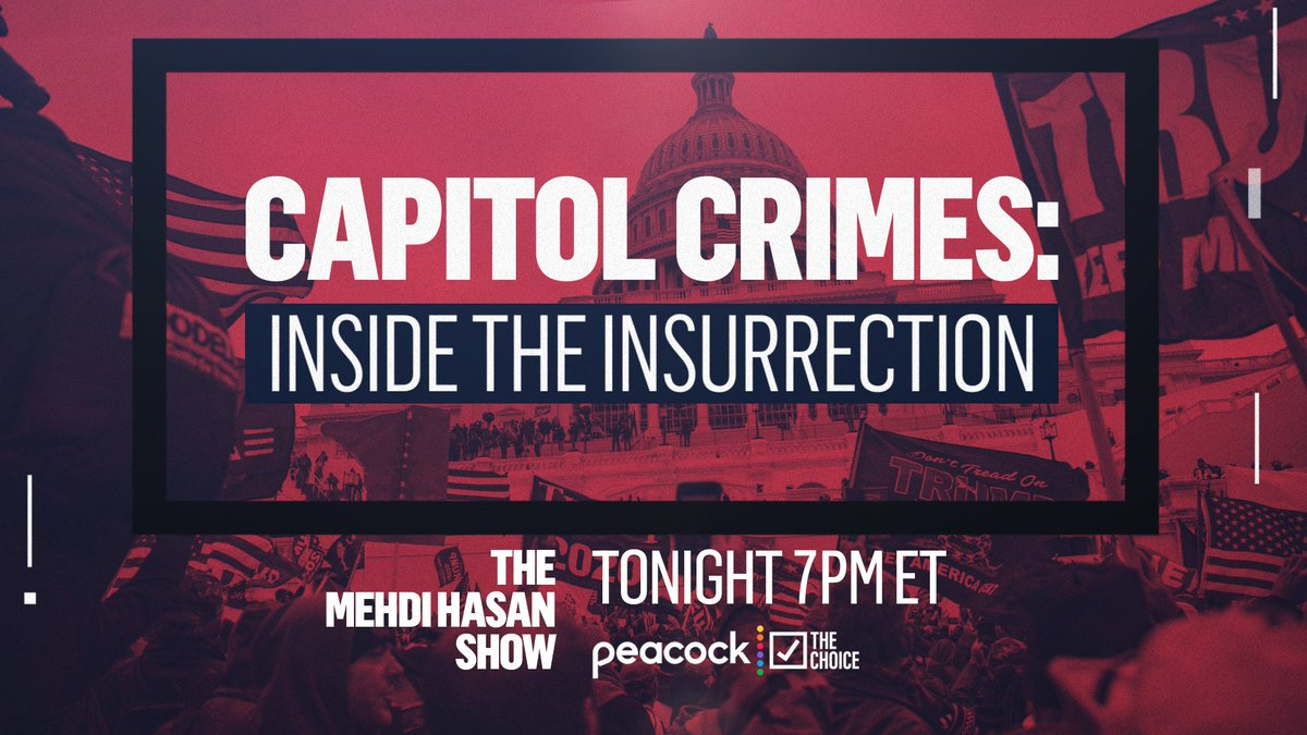 Tonight, live at 7pm ET, a special edition of the @MehdiHasanShow called Capitol Crimes: Inside the Insurrection. Ill be joined by @ryangrim, @oneunderscore__, @selectedwisdom, among others, and going over it all. Tune in via @peacockTV and @YouTube: youtu.be/k9aBddeF0Zs