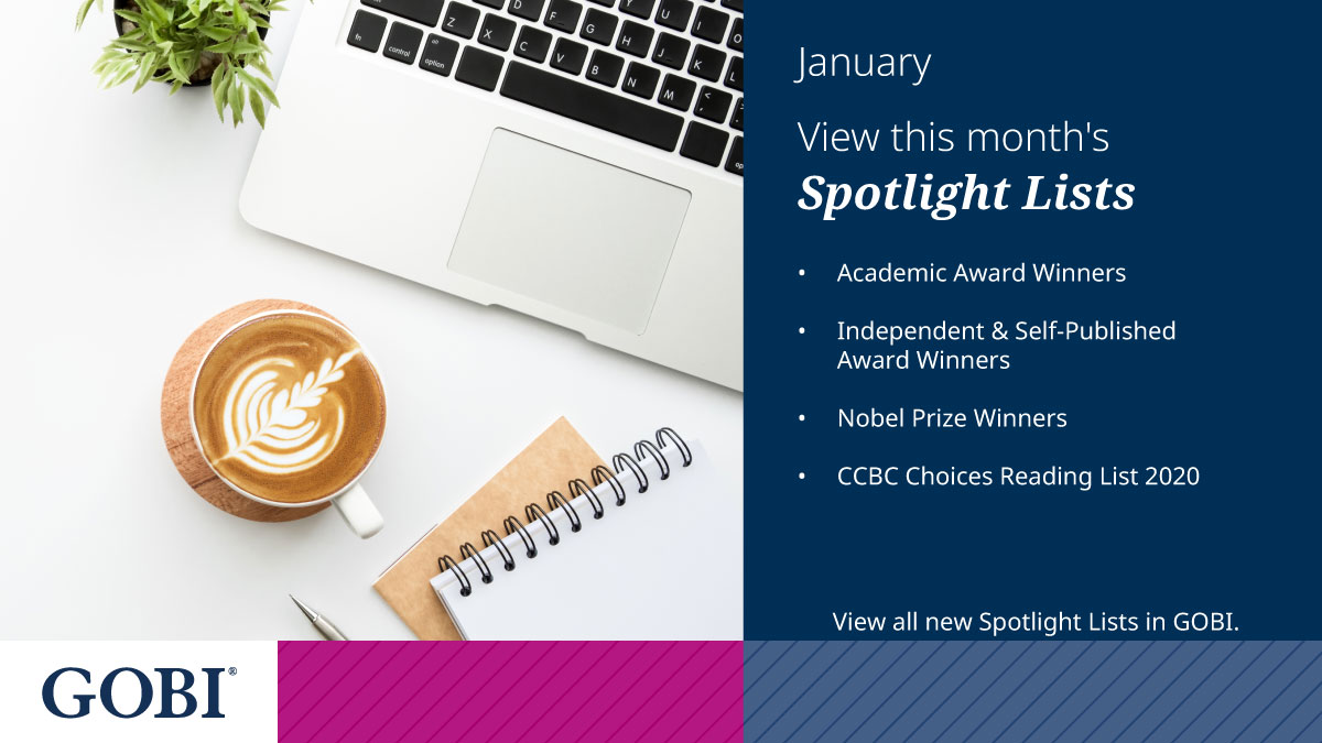 View the January Award Winners and Reviews Spotlight Lists in GOBI.   Log into GOBI to view:  #CollectionDevelopment #NobelPrize