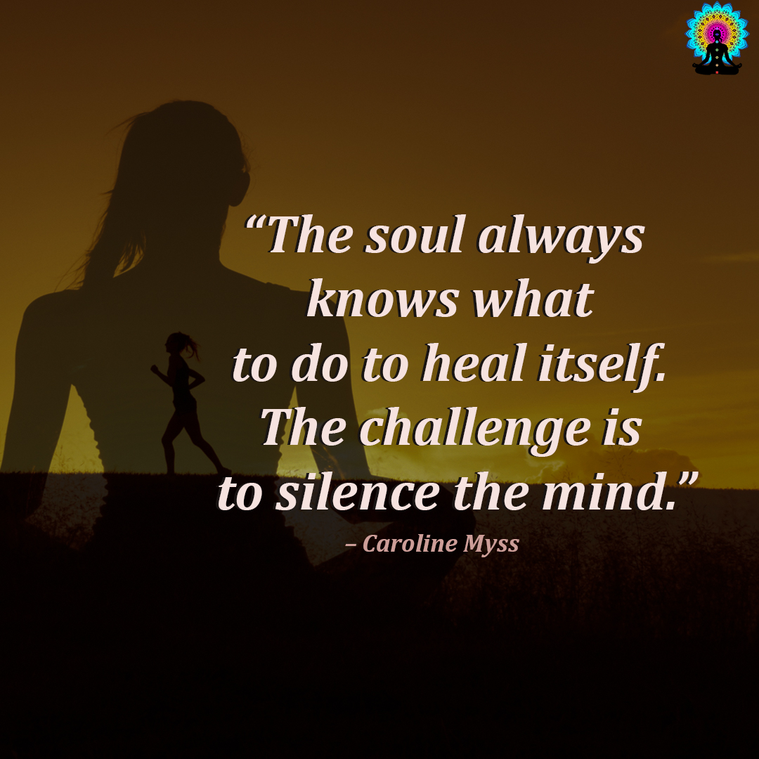 """""""The soul always know what to do to heal itself. the challenge is to silence the mind.""""  – Caroline Myss  Like & Retweet if you agree.  #spirituality #meditation #healing #lawofattraction #gratitude #goodvibes #positivevibes #mindfulness #meditatingspirit #meditate #positivity"""