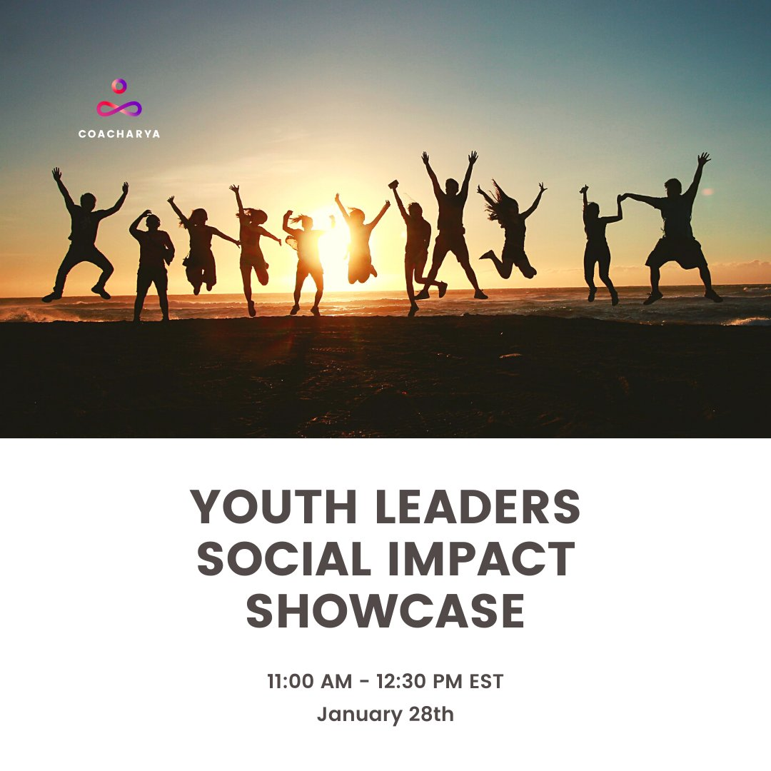 Join and support the members of our first cohort of Youth Leaders as they present projects that matter to them and the society.  Register at   #Coacharya #YOUTH #youth #youthleader #youthleaders #youngleaders #socialimpact #coaching #changemakers