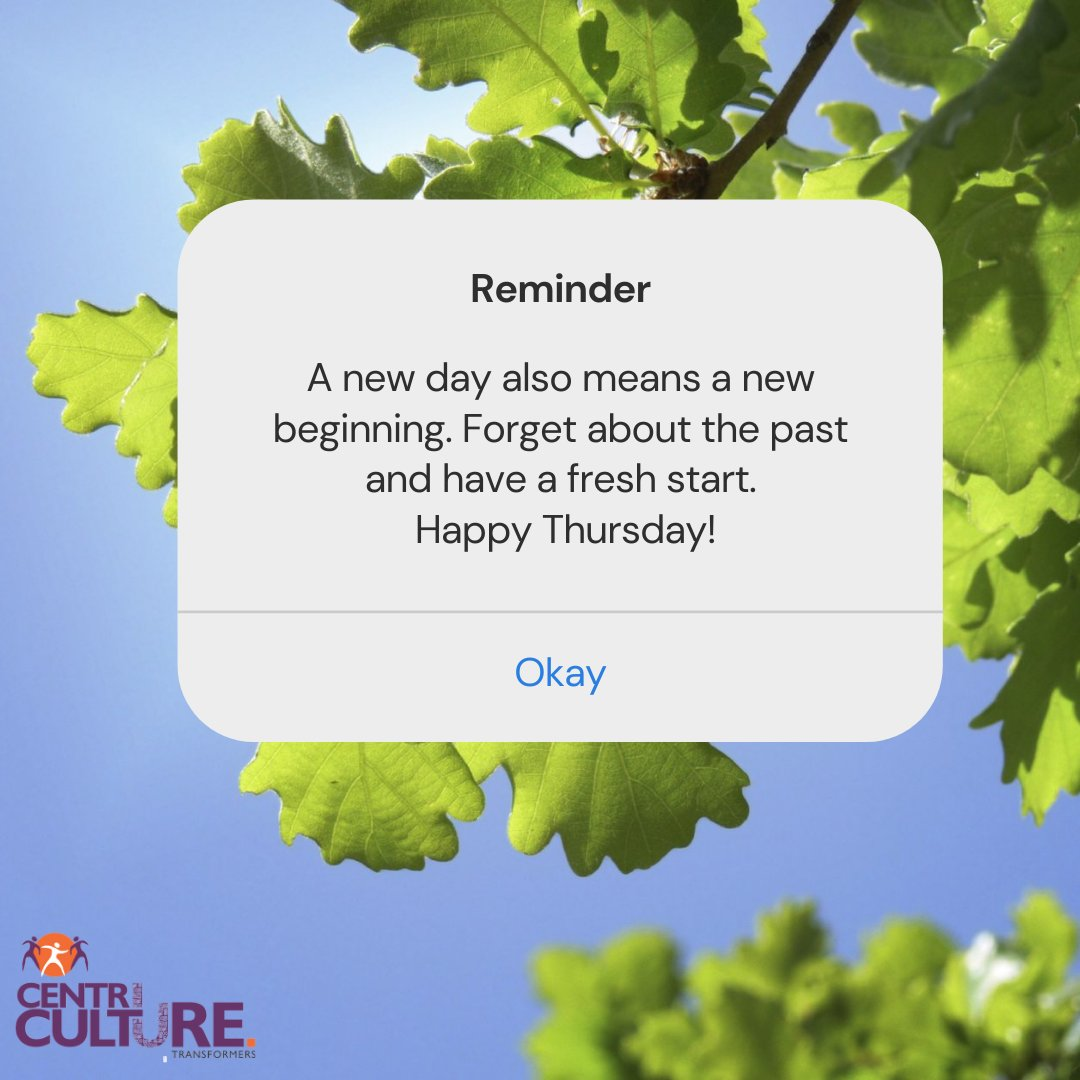 A new day also means a new beginning.  Forget about the past and have a fresh start. Happy Thursday!  #CentriCULTURE #happythursday #thursdaymotivation #Thursdaythoughts #motivation