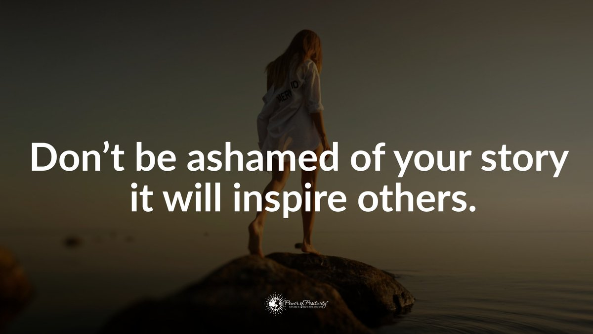 Don't be ashamed of your story it will inspire others. #quote