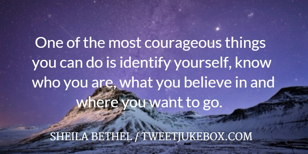 One of the most courageous things... Sheila Bethel #quote  #inspiration