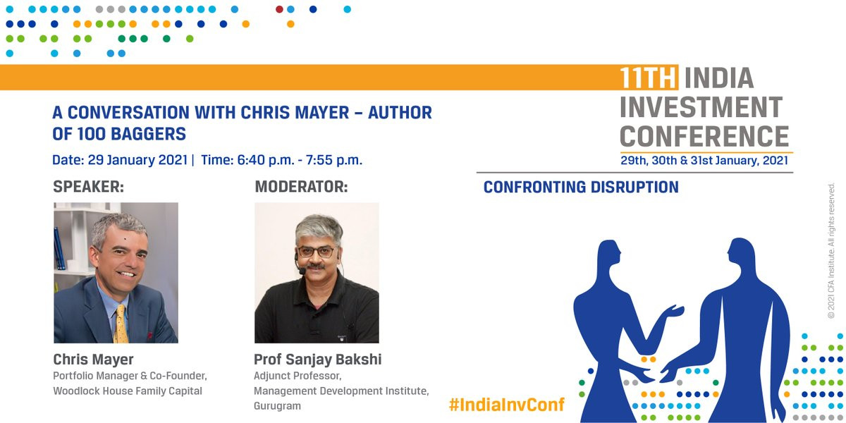 "Register today and have ""A Conversation With Chris Mayer – Author of 100 Baggers"" at the 11th India Investment Conference. @chriswmayer  Mod: @Sanjay__Bakshi 29 January 2021 