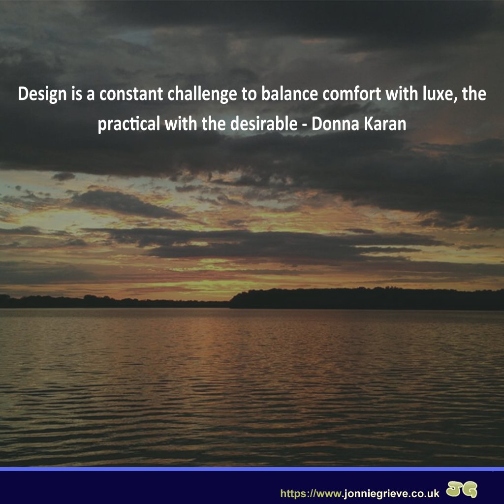 Design is a constant challenge to balance comfort with luxe, the practical with the desirable. Donna Karan #qotd  #quoteoftheday