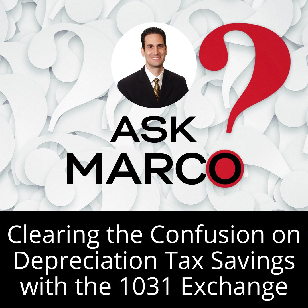 Clearing the Confusion on Depreciation Tax Savings with the 1031 Exchange  🔗   #AskMarco #mentorship #podcast #investing #passiverealestateinvesting #marcosantarelli #noradarealestate #1031exchange #taxsavings #depreciation