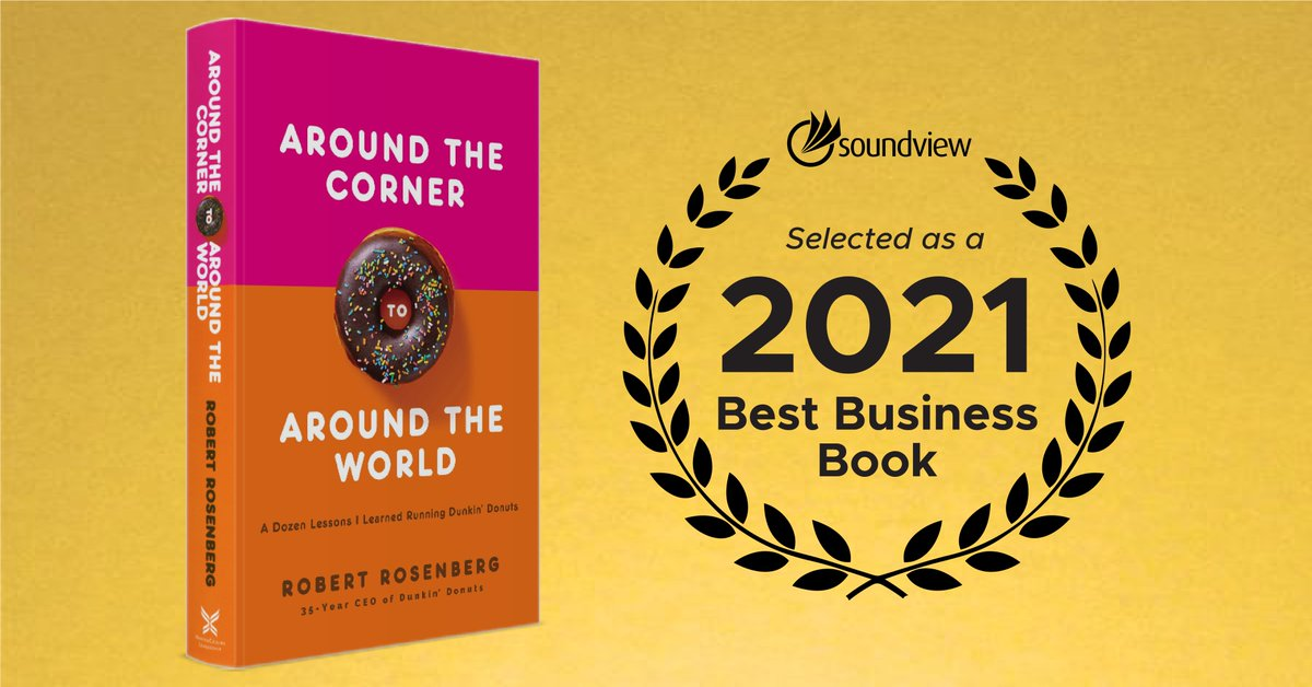"""🎉Congratulations go out to former @dunkindonuts CEO, Robert Rosenberg! His book, AROUND THE CORNER TO AROUND THE WORLD, was recently named to the Soundview """"Best Business Books of 2021"""" list.    @hcleadership #businessbooks #bestof2021 #booksummary"""