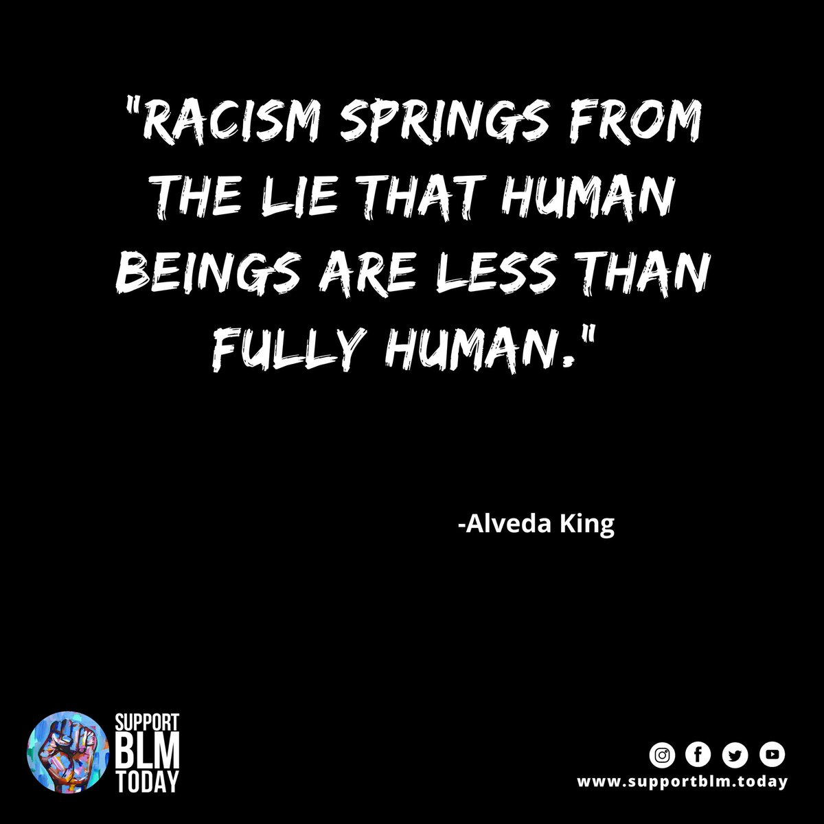 Racism springs from the lie that human beings are less than fully human    #blacklivesmatter #blmquotes #blm #blm2021 #equality #racism #solidarity #blacklives #mlk #blmmovement #nojusticenopeace #blacklivesmatterplaza #blmprotest #blmfist